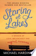 Staring at Lakes  A Memoir of Love  Melancholy and Magical Thinking