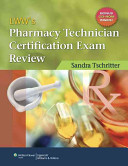 LWW s Pharmacy Technician Certification Exam Review