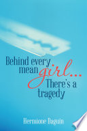 Behind every mean girl    There   s a tragedy