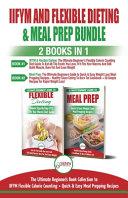 Iifym And Flexible Dieting Meal Prep 2 Books In 1 Bundle