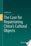 The Case for Repatriating China   s Cultural Objects