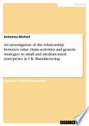 An investigation of the relationship between value chain activities and generic strategies in small and medium sized enterprises in UK Manufacturing