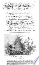 Elegant Extracts  Or  Useful and Entertaining Passages in Prose  Selected for the Improvement of Young Persons  Being Similar in Design to Elegant Extracts in Poetry
