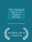 The Collected Poems of Rupert Brooke   Scholar s Choice Edition