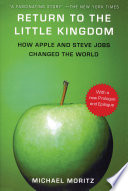Return to the Little Kingdom  How Apple and Steve Jobs Changed the World