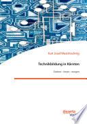 Technikbildung in Kärnten. Gestern – heute – morgen