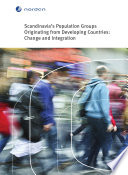 Scandinavia s Population Groups Originating from Developing Countries  Change and Integration