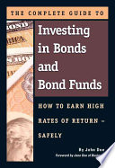 The Complete Guide to Investing in Bonds and Bond Funds