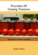 Procedure Of Canning Tomatoes