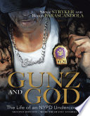 Gunz and God  The Life of an NYPD Undercover