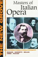 The New Grove Masters of Italian Opera