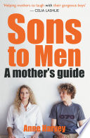 Sons to Men  A Mothers Guide
