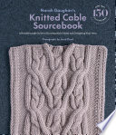 Norah Gaughan s Knitted Cable Sourcebook