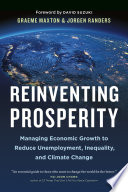 Reinventing Prosperity : inequality, continuing global poverty, and environmental degradation. luckily,...