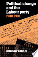 Political Change and the Labour Party 1900 1918