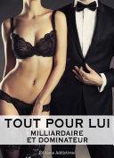 Book Tout pour lui – 3 (Milliardaire et dominateur)