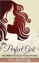 The Perfect Girl  the Prostitute and Other Stories