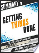 Summary Of  Getting Things Done  The Art Of Stress Free Productivity   By David Allen