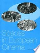 Spaces in European Cinema