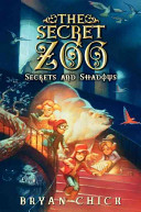 The Secret Zoo  Secrets and Shadows