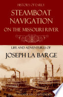 Steamboat Navigation on the Missouri River  Abridged  Annotated