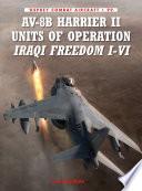 AV 8B Harrier II Units of Operation Iraqi Freedom I VI