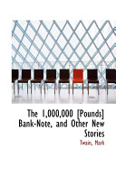 The 1,000,000 [Pounds] Bank-Note, and Other New Stories