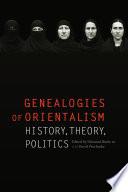 Genealogies of Orientalism