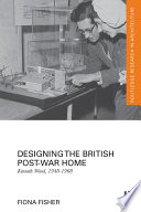 Designing the British Post War Home