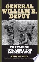 General William E  DePuy