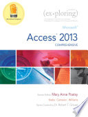 Exploring Microsoft Access 2013  Comprehensive