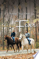 Gold Fever : that which everyone sought; and every time someone...