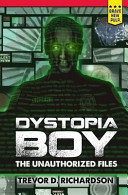 Dystopia Boy  The Unauthorized Files