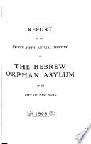 Report of the Hebrew Orphan Asylum of the City of New York