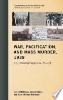 War  Pacification  and Mass Murder  1939