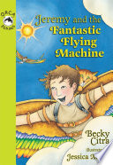Jeremy and the Fantastic Flying Machine Book PDF