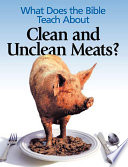 What Does The Bible Teach About Clean And Unclean Meats