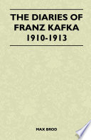 The Diaries of Franz Kafka 1910 1913