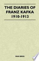 The Diaries of Franz Kafka 1910-1913