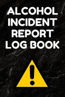 Alcohol Incident Report Log Book Pdf/ePub eBook