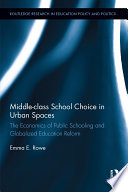 Middle class School Choice in Urban Spaces