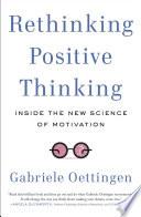 Rethinking Positive Thinking