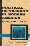 Ebook Political Repression in Modern America from 1870 to 1976 Epub Robert Justin Goldstein Apps Read Mobile