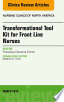 Transformational Tool Kit For Front Line Nurses An Issue Of Nursing Clinics Of North America