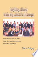 Family History and Temples Including Grigg and Related Family Genealogies And Temple Work From The Bible Book Of