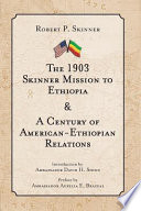 The 1903 Skinner Mission to Ethiopia   a Century of American Ethiopian Relations