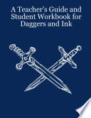 A Teacher s Guide and Student Workbook for Daggers and Ink