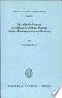 Die politische Planung als verfassungsrechtliches Problem zwischen Bundesregierung und Bundestag