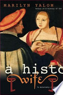 Ebook A History Of The Wife Epub Marilyn Yalom Apps Read Mobile