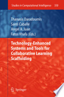 Technology Enhanced Systems and Tools for Collaborative Learning Scaffolding